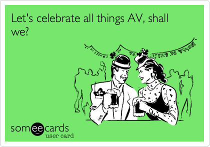 AV Week and other ridiculous holidays