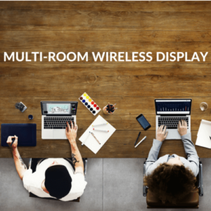 MULTI-ROOM-WIRELESS-DISPLAY