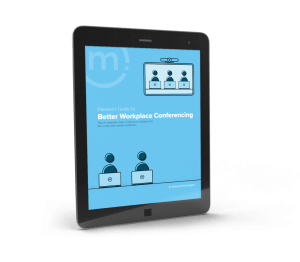Mersive's Guide To Better Workplace Conferencing